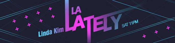 [토요일 오후 11시] LA Lately (ENG)